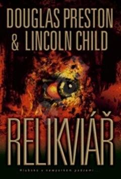 Relikviář - Lincoln Child; Douglas Preston