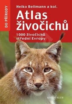 Atlas živočichů: 1000 živočichů střední Evropy - Heiko Bellmann