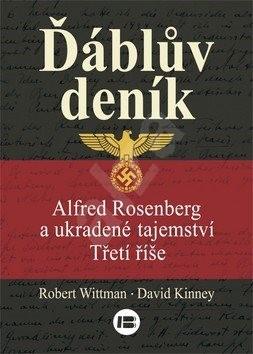 Ďáblův deník: Alfred Rosenberg a ukradené tajemství Třetí říše - Robert Wittman; David Kinney