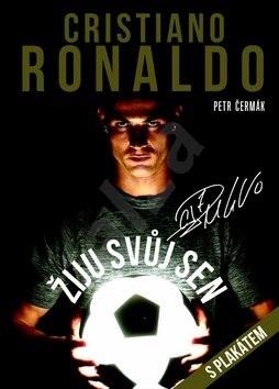 Cristiano Ronaldo Žiju svůj sen: Kniha s plakátem 64x92 cm - Petr Čermák