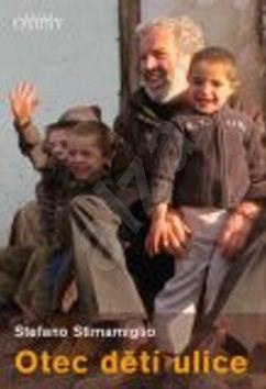 Otec dětí ulice - Stefano Stimamiglio