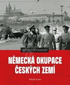 Německá okupace českých zemí - František Emmert