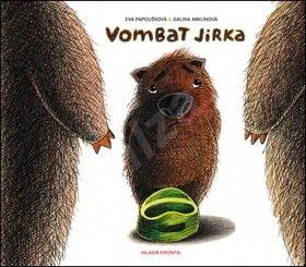 Vombat Jirka: Kniha na nočník - Eva Papoušková; Galina Miklínová