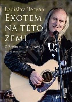 Exotem na této zemi: O Božím milosrdenství mezi námi - Ladislav Heryán
