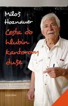 Cesta do hlubin kantorovy duše - Miloš Hoznauer