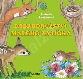 Dobrodružství malého zajíčka - Ludmila Šnajderová