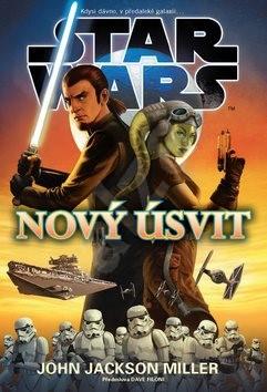 STAR WARS Nový úsvit: Kdysi dávno v předaleké galaxii ... - John Jackson Miller