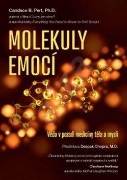 Molekuly emocí: Věda o medicíně těla a duše - Candace B. Pert