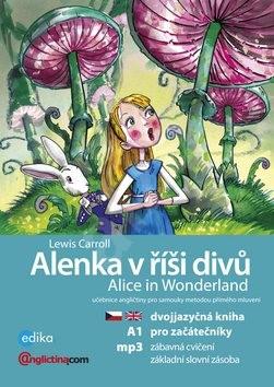 Alenka v říší divů Alice in Wonderland: Dvojjazyčna kniha pro začátečníky + CD mp3 - Lewis Carroll