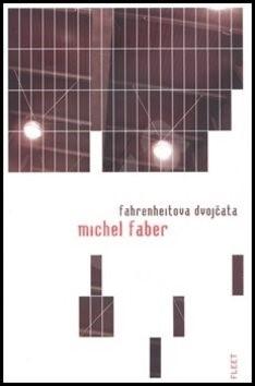 Fahrenheitova dvojčata - Michel Faber