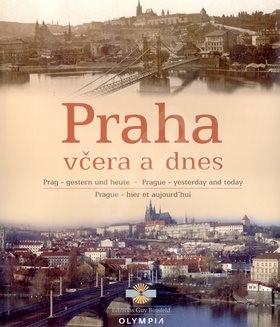 Praha včera a dnes: Vícejazyčná publikace - Miroslava Přikrylová
