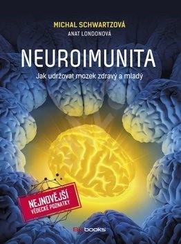 Neuroimunita: Jak udržovat mozek zdravý a mladý - Michal Schwartzová
