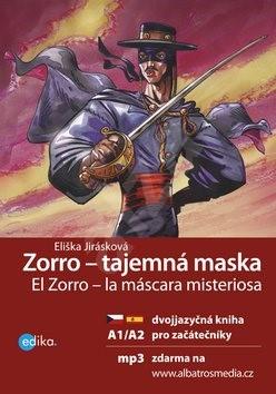 Zorro - tajemná maska El Zorro – la máscara misteriosa: Dvojjazyčna kniha pro začátečníky + CD mp3 - Eliška Jirásková