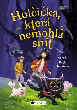 Holčička, která nemohla snít - Sarah Beth Durst