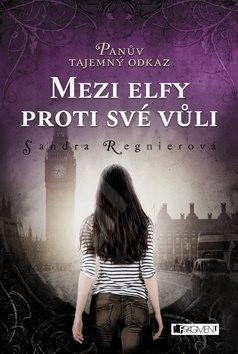 Panův tajemný odkaz Mezi elfy proti své vůli - Sandra Regnier