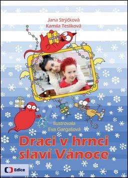 Draci v hrnci slaví Vánoce - Jana Strýčková; Kamila Teslíková