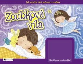 Zoubková víla: Jak naučila děti pečovat o zoubky + kapsička na první zoubky! -