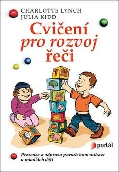 Cvičení pro rozvoj řeči: Prevence a náprava poruch komunikace u mladších dětí - Charlotte Lynch; Julia Kidd