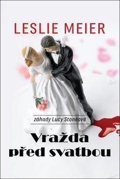 Vražda před svatbou: záhady Lucy Stoneové - Leslie Meier