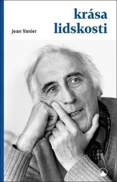 Krása lidskosti - Jean Vanier