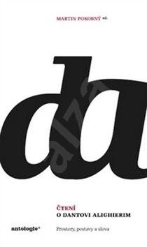 Čtení o Dantovi Alighierim: Prostory, postavy, slova -