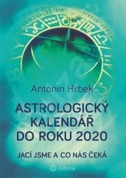 Astrologický kalendář do roku 2020: Jací jsme a co nás čeká - Antonín Hrbek