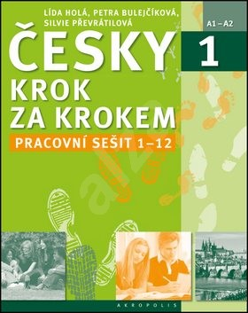 Česky krok za krokem 1 Pracovní sešit Lekce 1-12 - Lída Holá; Petra Bulejčíková; Silvie Převrátilová