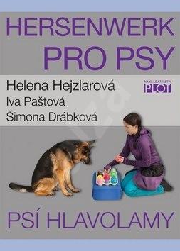 Hersenwerk pro psy: Psí hlavolamy - Helena Hejzlarová; Iva Paštová; Šimona Drábková