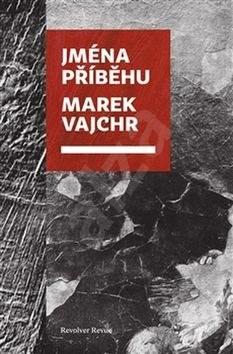 Jména příběhu - Marek Vajchr