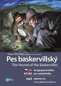 Pes baskervillský The Houndof the Baskervilles: dvojjazyčná kniha pro začátečníky - Dana Olšovská; Arthur Conan Doyle