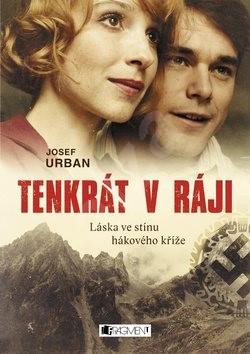 Tenkrát v ráji: Láska ve stínu hákového kříže - Josef Urban