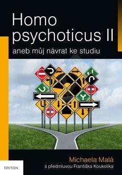 Homo psychoticus II: aneb můj návrat ke studiu - Michaela Malá