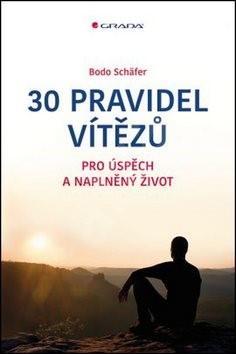 30 pravidel vítězů: pro úspěch a naplněný život - Bodo Schäfer