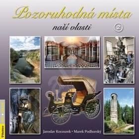 Pozoruhodná místa naší vlasti 2 - Jaroslav Kocourek; Marek Podhorský