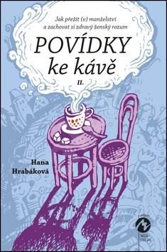 Kniha Povídky ke kávě II. - Hana Hrabáková