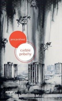 Cudzie príbehy - Jana Juráňová