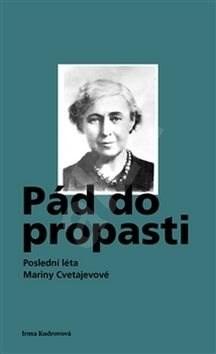 Kniha Pád do propasti: Poslední léta Mariny Cvetajevové - Irma Kudrovova
