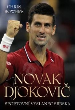 Novak Djokovič: Sportovní vyslanec Srbska - Chris Bowers