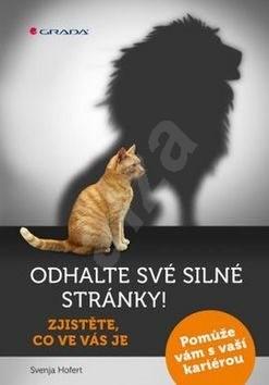 Odhalte své silné stránky!: Zjistěte, co ve vás je - Svenja Hofert