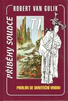 Kniha Pavilón se smuteční vrbou: Příběhy soudce TI - Robert Van Gulik