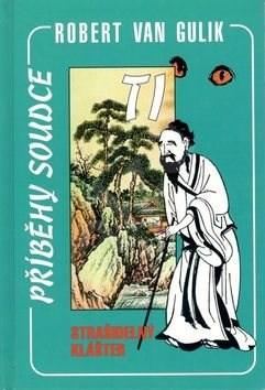 Kniha Strašidelný klášter: Příběhy soudce TI - Robert Van Gulik