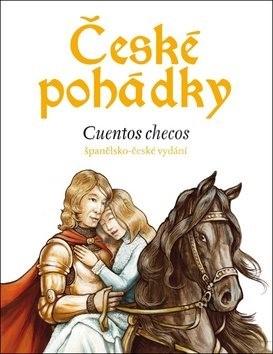 České pohádky Cuentos checos: španělsko-české vydání - Eva Mrázková; Enrique Gutiérrez Rubio