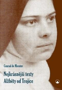 Kniha Nejkrásnější texty Alžběty od Trojice - Conrad de Meester