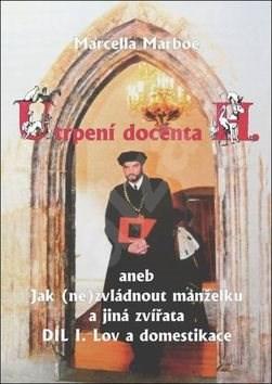 Kniha Utrpení docenta H.: aneb Jak (ne)zvládnout manželku a jiná zvířata - Marcella Marboe
