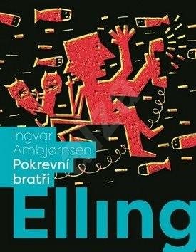 Elling Pokrevní bratři - Jarka Vrbová; Ingvar Ambjornsen