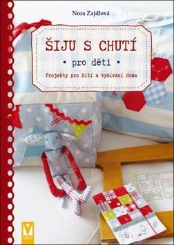 Kniha Šiju s chutí: Pro děti - Nora Zajdová