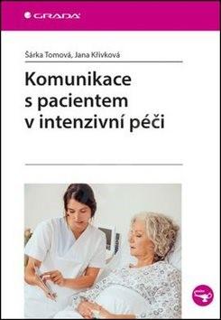 Komunikace s pacientem v intenzivní péči - Šárka Tomová; Jana Křivková