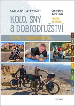 Kolo, sny a dobrodružství: výzva i pro Dominátora - Radim Jebavý; David Novotný
