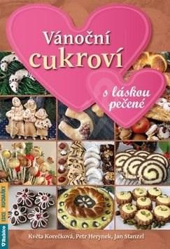 Kniha Vánoční cukroví s láskou pečené - Květa Korečková; Petr Herynek; Jan Stanzel