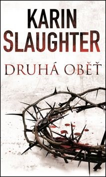 Kniha Druhá oběť - Karin Slaughter